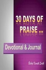 30 Days of Praise by Kenneth Smith (2014, Paperback)