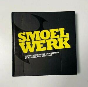 SMOEL WERK HIP HOP IN NETHERLAND 1999-2009 BOOK BUCH graffiti dj breakdance mc