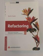 Refactoring oder wie Sie das Design vorhandener Software verbessern. M. Fowler