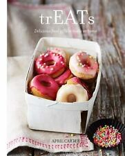 TREATS: DELICIOUS FOOD GIFTS TO MAKE AT HOME By April Carter - Hardcover **NEW**