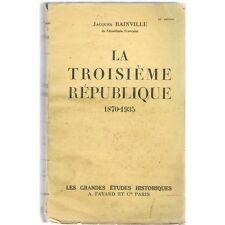 La TROISIÈME RÉPUBLIQUE 1870-1935 par Jacques De BAINVILLE Éditions FAYARD 1935