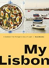 NEW - My Lisbon: A Cookbook from Portugal's City of Light by Mendes, Nuno