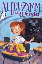 NEW! Aleca Zamm Is a Wonder 1 by Ginger Rue (2017, Hardcover)