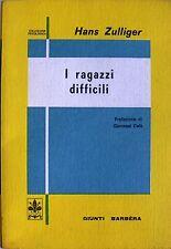 HANS ZULLIGER I RAGAZZI DIFFICILI GIUNTI BARBÈRA 1982
