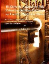 El Clave de Respuestas para Evitar Las Deudas, Construir Su Crédito y...