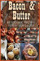 Bacon and Butter Ketogenic Recipes for Weight Loss No Joke  Lose Weight Eating