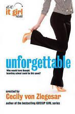 """""""NEW"""" Unforgettable: An It Girl Novel, Von Ziegesar, Cecily, Book"""