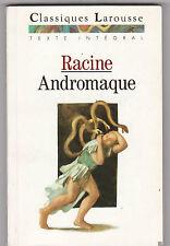 ANDROMAQUE - Jean Racine. LAROUSSSE. Texte intégral avec commentaires