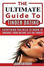 Anthony, John : Tinder Dating: The Ultimate Guide to Enh