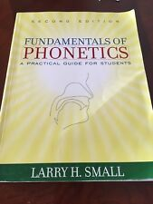 Fundamentals of Phonetics : A Practical Guide for Students by Larry H. Small...