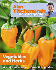 Alan Titchmarsh How to Garden: Vegetables and Herbs-Alan Titchmarsh