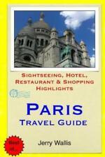 Paris Travel Guide: Sightseeing, Hotel, Restaurant & Shopping Highlights