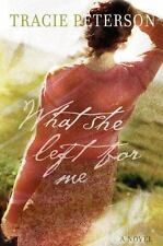 What She Left for Me by Peterson, Tracie Paperback Book