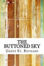 The Buttoned Sky by Geoff St. Reynard (2016, Paperback)