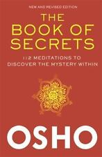 The Book of Secrets : 112 Meditations to Discover the Mystery Within by Osho...