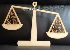 weighing scales countdown  plaque wooden 300 x 200mm Laser cut 3mm mdf Craft