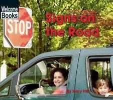 Signs on the Road (Welcome Books: Signs in My World) ( Hill, Mary ) Used - Good