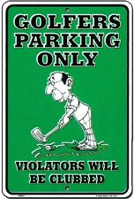 GOLFERS Parking Only Violators will be CLUBBED new  8x12 sign for Golf Club fan