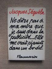 SEGELA JACQUES . NE DITES PAS A MA MERE QUE JE SUIS DANS LA . FLAMMARION (1982)