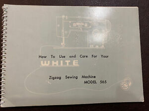 Instruction Manual for WHITE Zigzag Sewing Machine model 565