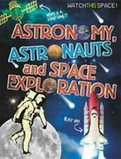 Astronomy, Astronauts and Space Exploration (Watch This Space) by Gifford, Clive