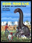 BOB MORANE Le Secret de l'Antarctique VERNES / ATTANASIO Ed. LEFRANCQ n° 2