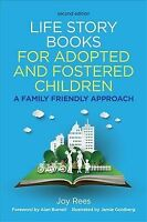 Life Story Books for Adopted and Fostered Children : A Family Friendly Approa...