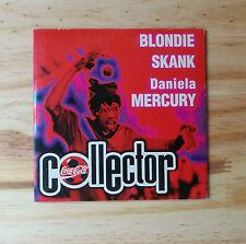 "BLONDIE / SKANK / DANIELA MERCURY ""COLLECTOR"" COCA COLA CD SINGLE PROMO 1998 3T"