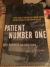 Patient Number One : A True Story of How One CEO Took on Cancer and Big Busines…