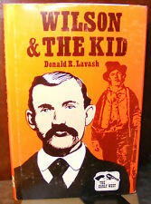 Wilson and the Kid by Donald R. Lavash (1990) HC.DJ. Very Good Plus Condition