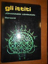 JOHANNES LEHMANN- GLI ITTITI- GARZANTI- 1981