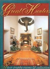 Great Hunters: Their trophy rooms and collections Volume 1