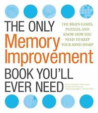 The Only Memory Improvement Book You'll Ever Need : The Brain Games, Puzzles,...