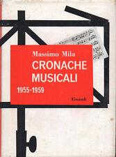 1959  MILA, CRONACHE MUSICALI 1955-1959 – CRITICA MUSICALE GIORNALISMO MUSICISTI