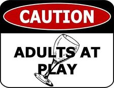 """""""Caution Adults At Play"""" 11.5 inch by 9 inch Laminated Funny Sign"""
