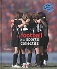 Le Football et les sports collectifs by Anne Lamy | Book | condition very good