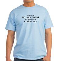 CafePress Too Firewood T Shirt 100% Cotton T-Shirt (744817571)