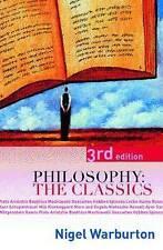 Philosophy: The Classics by Nigel Warburton (Paperback, 2006)