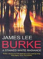 A Stained White Radiance,James Lee Burke- 9780099415596
