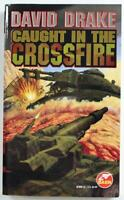 Caught in the Crossfire by David Drake 1998, Baen Science Fiction Paperback
