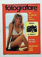 FOTOGRAFARE LUGLIO 7-1974 CANON EF - LEICAFLEX - MULTICOATING-OPCON IC-1 RIVISTA