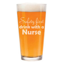16 oz Beer Pint Glass Safety First Drink With A Nurse