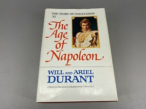 The Story of Civilization XI The Age of Napoleon By Will And Ariel Durant 1975