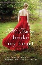 Mr. Darcy Broke My Heart: A Novel