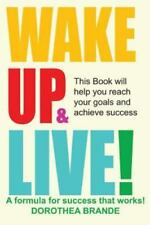 Wake up and Live! by Dorothea Brande (2014, Paperback)