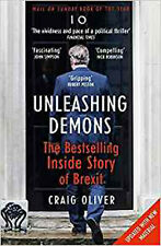 Unleashing Demons: The Inside Story of Brexit, New, Oliver, Craig Book