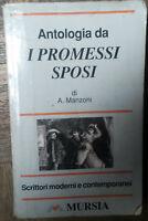 Antologia da I Promessi Sposi - A. Manzoni - Mursia,1996 - R