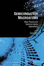NEW Semiconductor Macroatoms: Basic Physics And Quantum-device Applications