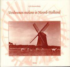 VERDWENEN MOLENS IN NOORD-HOLLAND - L.J.N. Kouwenberg