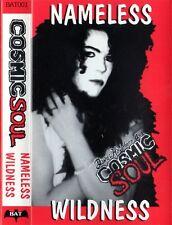 Cosmic Soul Nameless Wildness - Original Demo Tape (Rare for Fans & Collectors)